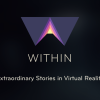 Within: Extraordinary Stories in Virtual Reality